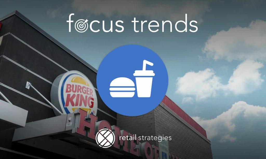 Focus Trends ~ Quick Service Restaurants